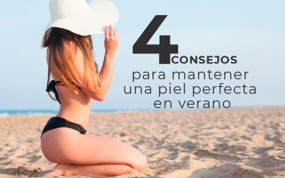 4 Consejos para mantener una piel perfecta en verano
